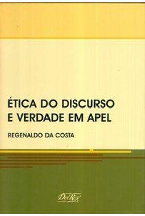 Ética do Discurso e Verdade em Apel - Da Costa,Regenaldo | Hoshan.org
