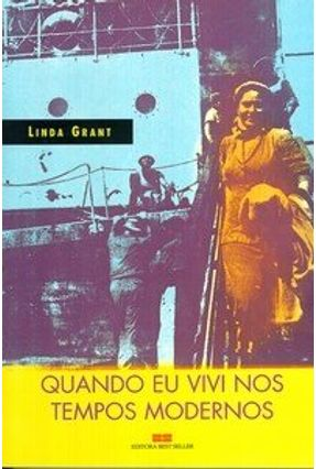 Quando Eu Vivi nos Tempos Modernos - Grant,Linda | Hoshan.org