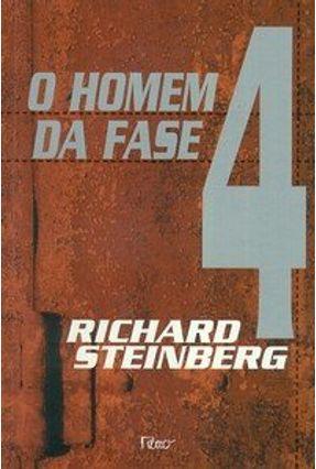 O Homem da Fase 4 - Steinberg,Richard   Hoshan.org
