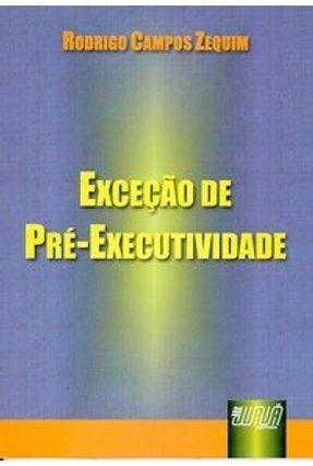 Exceção de Pré-Executividade - Zequim,Rodrigo Campos | Hoshan.org