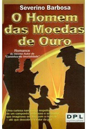 O Homem das Moedas de Ouro - Barbosa,Severino   Tagrny.org