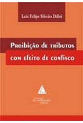 Proibição De Tributos Com Efeito De Confisco - Difini,Luiz Felipe Silveira pdf epub