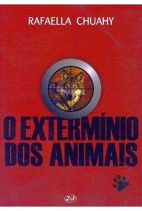 O Extermínio dos Animais - Chuahy,Rafaella | Hoshan.org