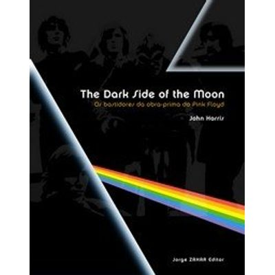 The Dark Side of the Moon - Os Bastidores da Obra-prima do Pink Floyd