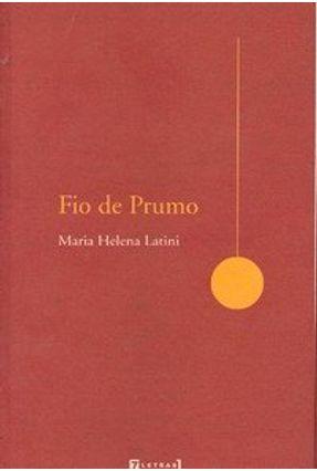 Fio de Prumo - Latini,Maria Helena | Nisrs.org