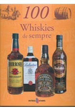 100 Whiskies De Sempre - WURST,ALAIN-XAVIER | Hoshan.org