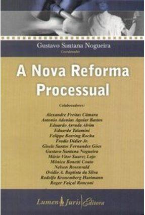 A Nova Reforma Processual - Nogueira,Gustavo Santana Vários Autores | Hoshan.org