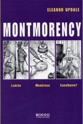 Montmorency - Ladrão, Mentiroso ou Cavalheiro? - Updale,Eleanor pdf epub