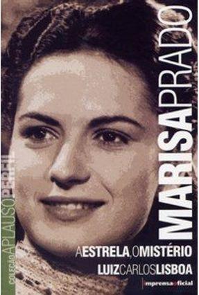Marisa Prado - Estrela, o Mistério - Col. Aplauso Perfil - Lisboa,Luiz Carlos | Hoshan.org