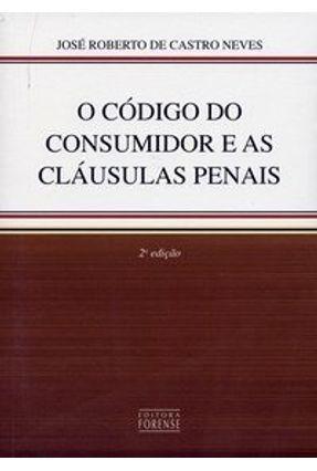 O Código do Consumidor e as Cláusulas Penais - 2ª Edição 2006 - Neves,José Roberto de Castro   Hoshan.org