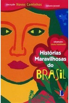 Histórias Maravilhosas do Brasil - Col. Novos Caminhos - Tulchinski,Lucia pdf epub