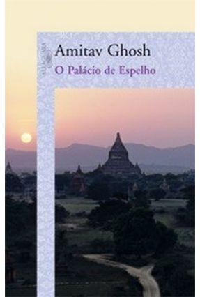 O Palácio de Espelho - Ghosh,Amitav   Hoshan.org