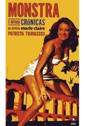Monstra e Outras Crônicas da Revista Marie Claire - Travassos,Patricya | Hoshan.org