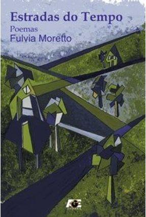 Estradas do Tempo - Moretto,Fulvia   Nisrs.org