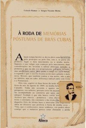 À Roda de Memórias Póstumas de Brás Cubas - Ramos,Celeste Motta,Sérgio Vicente | Tagrny.org