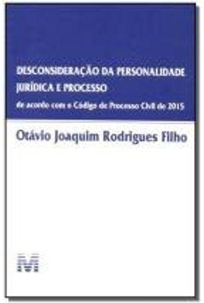 Desconsideração da Personalidade Jurídica e Processo - Filho,Otávio Joaquim Rodrigues | Tagrny.org