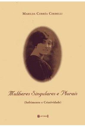 Mulheres Singulares e Plurais - Ciribelli,Marilda Corrêa pdf epub