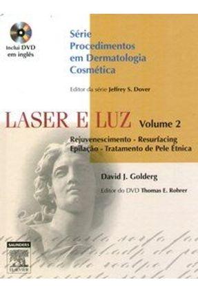Laser e Luz - Vol. 2 - Série Procedimentos em Dermatologia Cosmética, com DVD - Goldberg | Hoshan.org