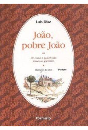João , Pobre João - 2ª Ed. - Diaz,Luis   Nisrs.org