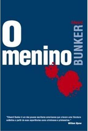 O Menino - Bunker,Edward | Hoshan.org