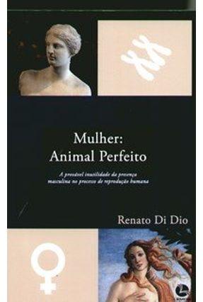 Mulher : Animal Perfeito - Dio,Renato Di | Tagrny.org