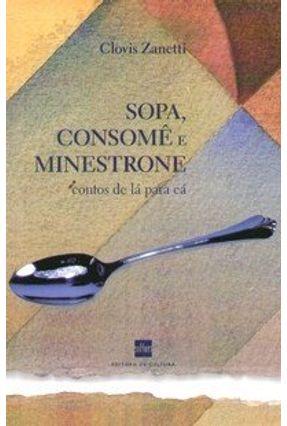 Sopa , Consomê e Minestrone - Contos de Lá para Cá - Zanetti,Clovis pdf epub