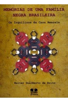 Memórias de uma Família Negra Brasileira - Brito,Walter Gualberto de | Hoshan.org