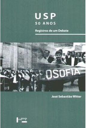 Usp 50 Anos: Registro de um Debate - Witter,Jose Sebastiao | Tagrny.org