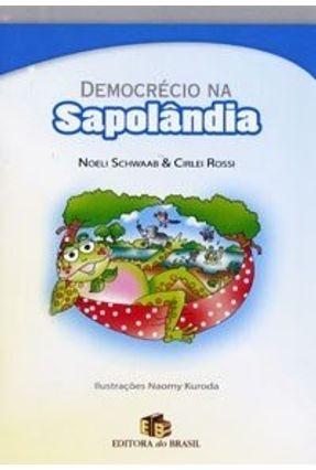Democrécio na Sapolândia - Rossi,Cirlei Schwaab,Noeli | Hoshan.org