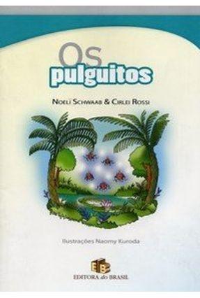 Os Pulguitos - Col. Valores Humanos - Rossi,Cirlei Schwaab,Noeli   Tagrny.org