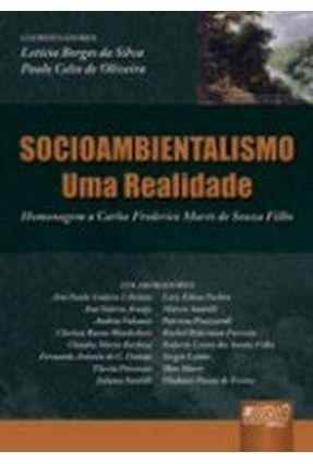 Socioambientalismo - Uma Realidade - Homenagem A Carlos Frederico Marés De Souza Filho - Oliveira,Paulo Celso de Borges,Letícia   Nisrs.org