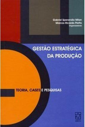 Gestão Estratégica da Produção - Teoria, Cases e Pesquisas - Pretto,Marcos Ricardo Milan,Gabriel Sperandio | Hoshan.org