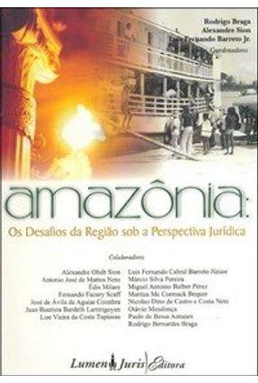 Amazônia - Os Desafios da Região Sob a Perspectiva Jurídica - Sion,Alexandre Barreto Jr.,Luis Fernando Vários Autores Braga,Rodrigo | Hoshan.org