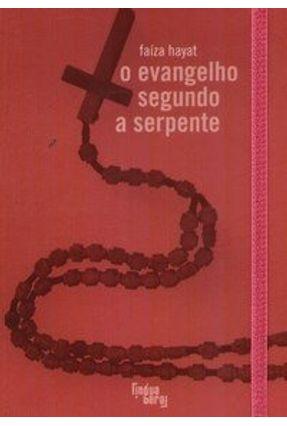 O Evangelho Segundo a Serpente - Hayat,Faíza | Hoshan.org