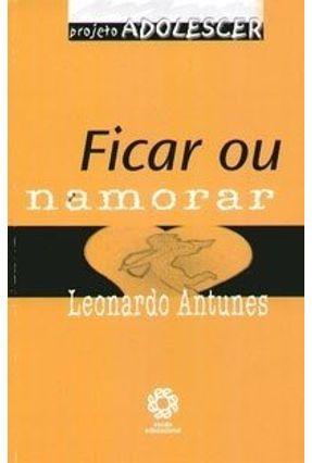 Ficar ou Namorar - Projeto Adolescer - Antunes,Leonardo pdf epub