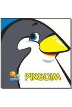 Pinguim - Col. Amiguinhos Do Mar - Série Primeiro Livro Do Bebê