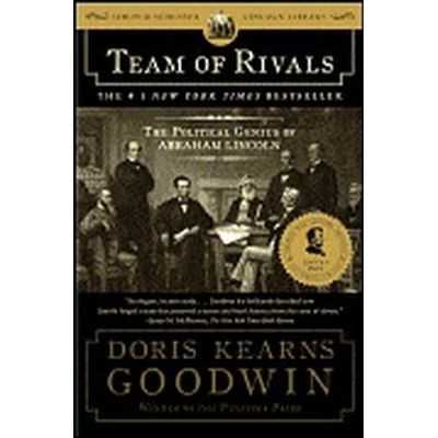Team of Rivals - The Political Genius of Abraham Lincoln