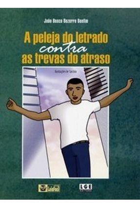 Peleja do Letrado Contra as Trevas do Atraso - Col. Leia Fácil - Bonfim,João Bosco Bezerra   Tagrny.org