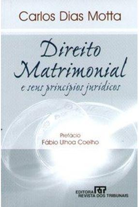 Edição antiga - Direito Matrimonial e seus Princípios Jurídicos - Motta,Carlos Dias | Tagrny.org