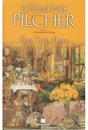 Com Todo Amor - Pilcher,Rosamunde | Tagrny.org