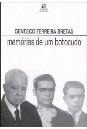 Memórias De Um Botocudo - Bretas,Genesco Ferreira | Nisrs.org