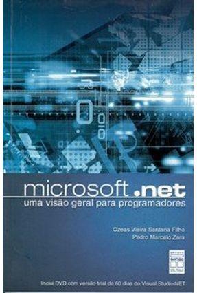 Microsoft.net uma Visão Geral para Programadores - Zara,Pedro Marcelo Filho,Ozeas Vieira Santana pdf epub