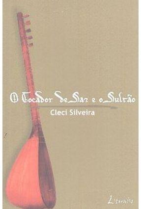 O Tocador de Saz e o Sultão - Silveira,Cleci   Hoshan.org