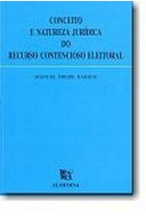 Conceito e Natureza Jurídica do Recurso Contencioso Eleitoral - Barros,Manuel Freire   Hoshan.org