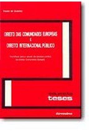 Direito das Comunidades Europeias e Direito Internacional Público - Contributo para o Estudo da Natu - Fausto de Quadros   Tagrny.org