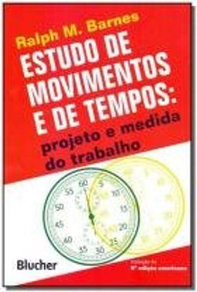 Estudo de Movimentos e de Tempos - Barnes,Ralph M. | Tagrny.org
