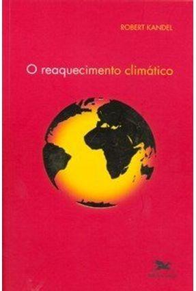 O Reaquecimento Climático - Kandel,Robert   Hoshan.org