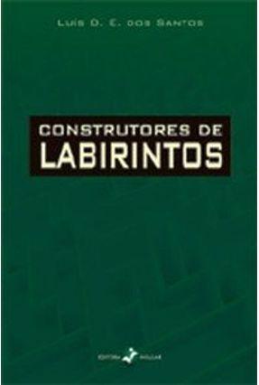 Construtores de Labirintos - Santos,Luís Orlando Emerich dos   Nisrs.org