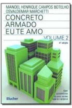 Concreto Armado - Eu Te Amo - Vol. II - 4ª Ed. 2015