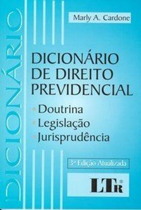 Dicionário de Direito Previdencial - 3ª Edição 2002 - Cardone,Marly A. | Hoshan.org